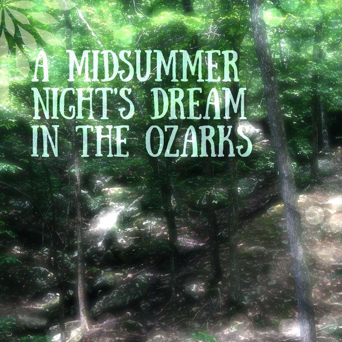 A Midsummer Night's Dream in the Ozarks
