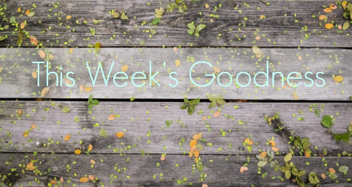 This Week's Goodness
