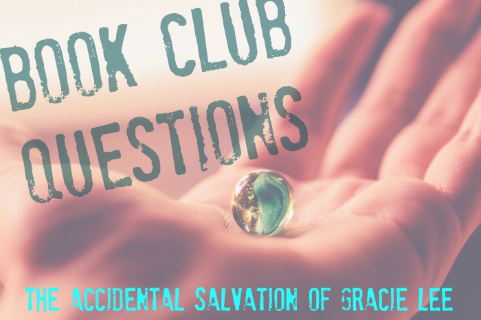 Book club questions - The Accidental Salvation of Gracie Lee