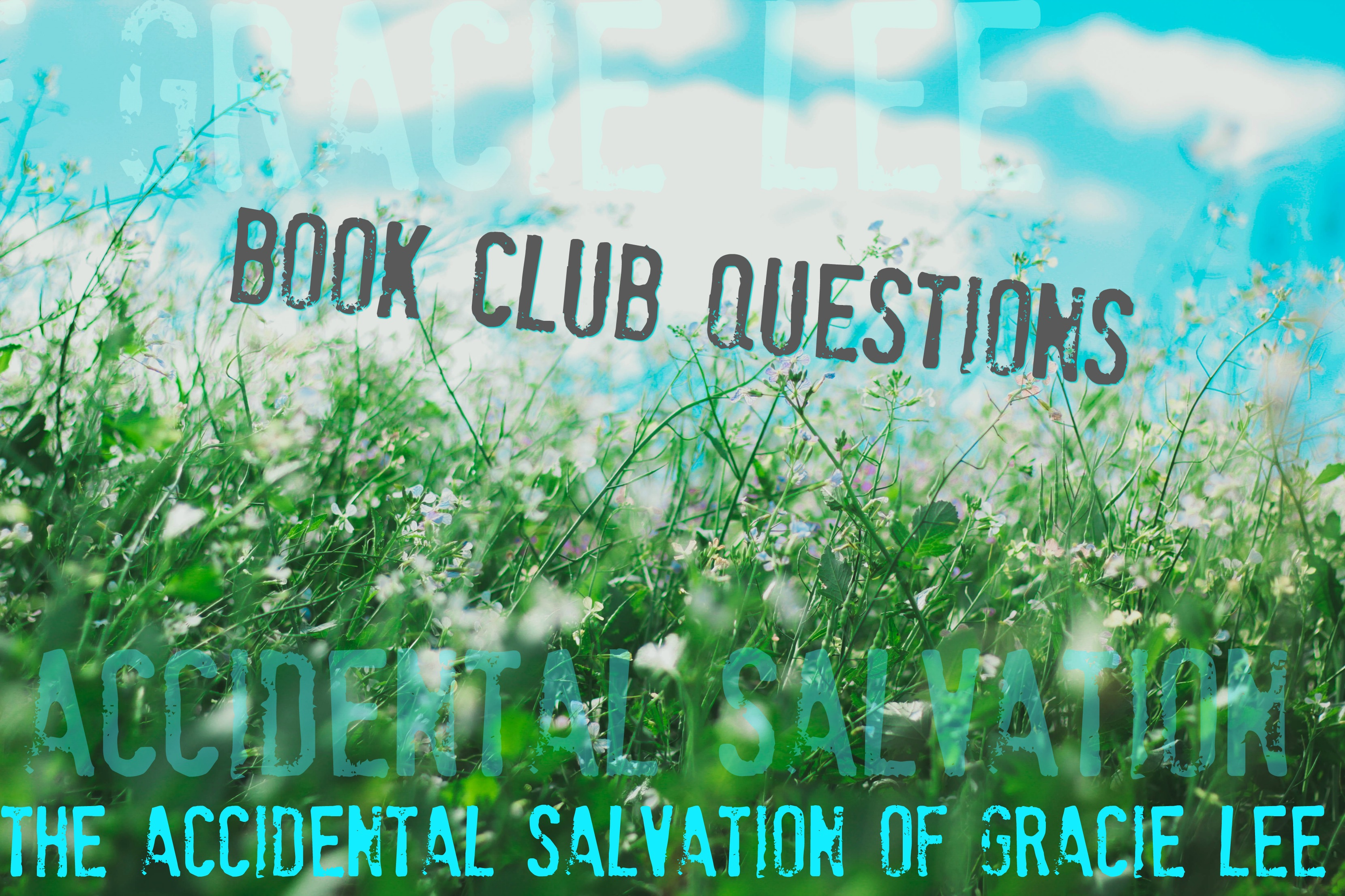 The Accidental Salvation of Gracie Lee - Book Club Questions